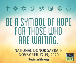 National Donor Sabbath is traditionally observed two weeks before the Thanksgiving Holiday