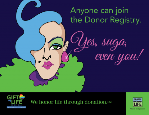 Everyone can join the Donor Registry. Yes, suga', even you!