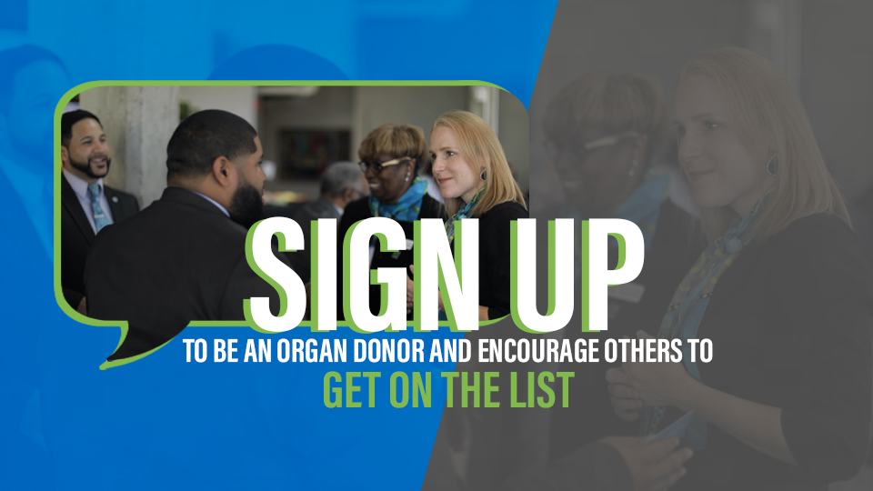 Sign Up to be an organ donor and get others on the list